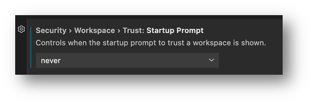 Workspace Trust Startup Prompt setting as never